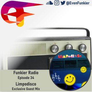 Funkier Radio Episode 34 (Limpodisco Guest Mix)