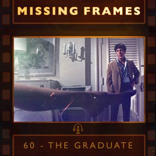 Episode 60 - The Graduate