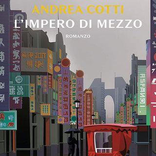 """Andrea Cotti """"L'impero di mezzo"""""""
