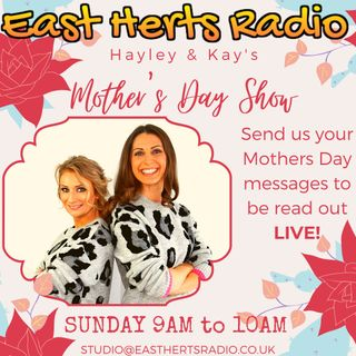 The Mother's Day Show with Hayley & Kay