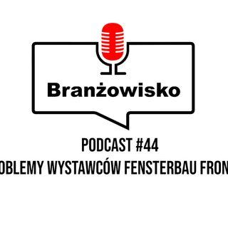 Branżowisko #44 - Problemy wystawców Fensterbau Frontale