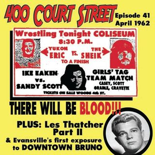 400 Court Street - Our look at Evansville wrestling in 1962 continues with the infamous Sheik headlining and much more