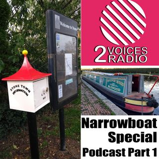 Narrowboat Navigating with The Two Voices.  Autumn 2018. Part 1. Podcast EP 66
