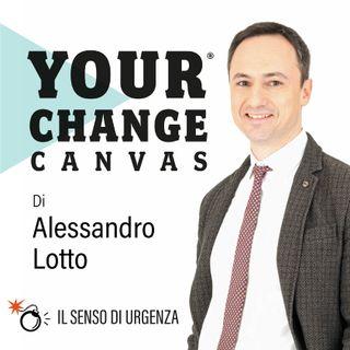 Your Change Canvas • Carta 1A - Il senso di urgenza