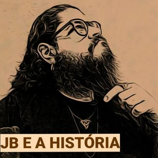 JB e a História
