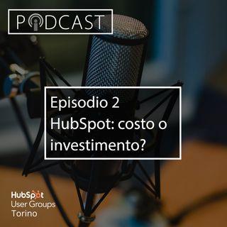 Pillole di Inbound #2 - HubSpot: costo o investimento?