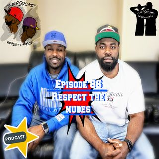 Episode 86 - Respect the nudes