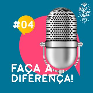 Faça a Diferença! #4 Mesa Brasil e SESI SP