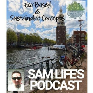 SAM LIFE'S EPISODE: ECO BASED & SUSTAINABLE CONCEPT