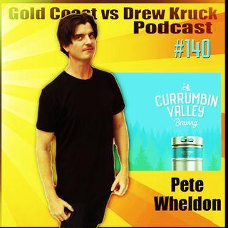 Pete Wheldon – Currumbin Valley Brewing – Beer – Hops – Smokey Peterson – #140 - Gold Coast vs Drew Kruck