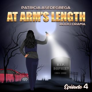At Arm´s Length- Audio Drama by Patricia Asedegbega (Episode 4)