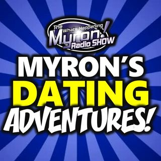 """Myron's Dating Adventures: """"Whose House You At?"""""""