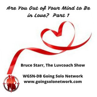 Are You Out of Your Mind to Be in Love?  Part 1