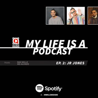 My Life Is A Podcast EP 2 @officialjrjones