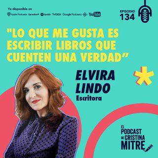 """""""Lo que me gusta es escribir libros que cuenten una verdad"""", Elvira Lindo. Episodio 134."""