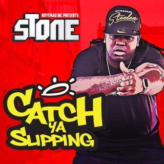 "Noyemad Inc Featuring Stone "" Catch Ya Slipping"""