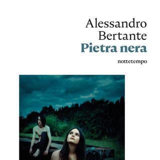 "Alessandro Bertante ""Pietra nera"""