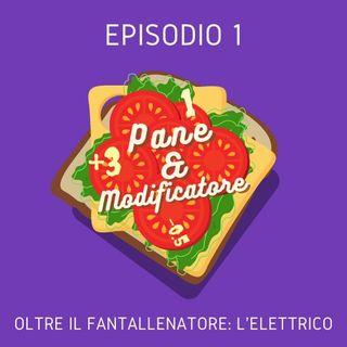 Episodio 1 - Oltre il fantallenatore: L'elettrico