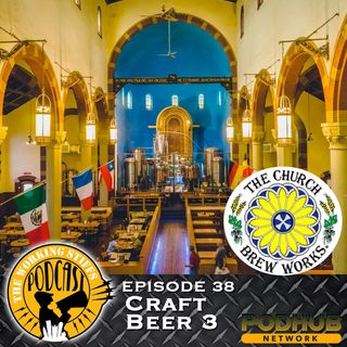 Episode 38: Craft Beer 3
