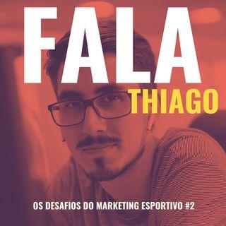 #EP02 - OS DESAFIOS DO MARKETING ESPORTIVO