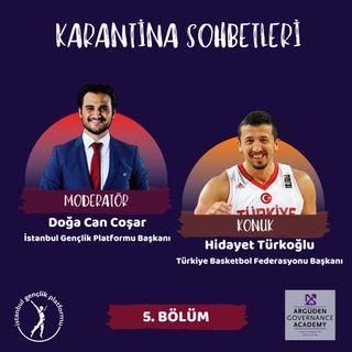 Karantina Sohbetleri #5 I Hidayet Türkoğlu