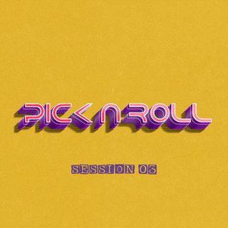 Pick n Roll Session 03