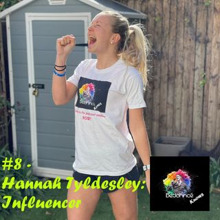 #8 - Hannah Tyldesley: Influencer
