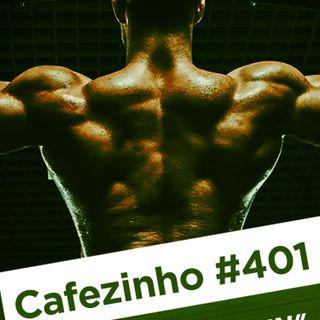 Cafezinho 401 – No pain, no gain