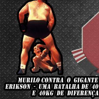 Ep. 31 - MARS Murilo Bustamante contra o gigante Tom Erikson