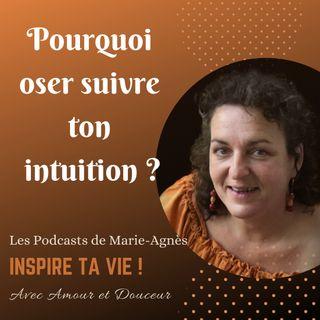 Pourquoi oser suivre ton intuition ?