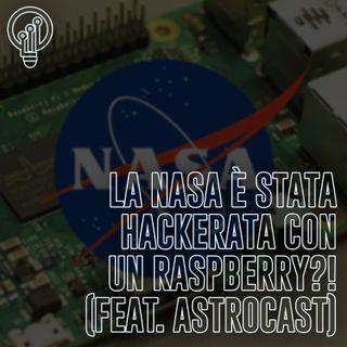 La NASA è stata hackerata con un Raspberry?! (feat. AstroCast)
