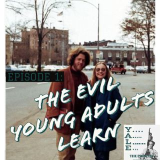 Episode 1: The Evil Young Adults Learn