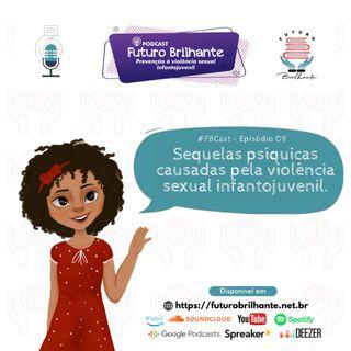 FB Cast - Episódio 9 : Sequelas psíquicas causadas pela violência sexual infantojuvenil