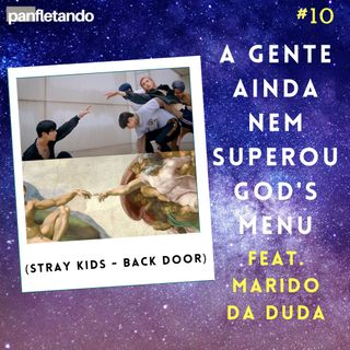 #10 A gente ainda nem superou God's Menu feat. Marido da Duda (Stray Kids - Back Door)