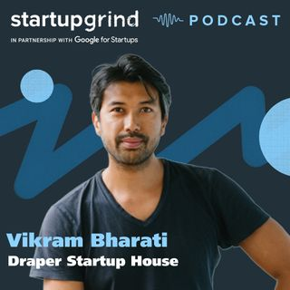 Vikram Bharati - Founder of Draper Start House, The Hotel for Entrepreneurs