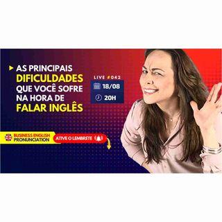 #042 - Pronunciation - As principais dificuldades dos brasileiros na hora de falar Inglês