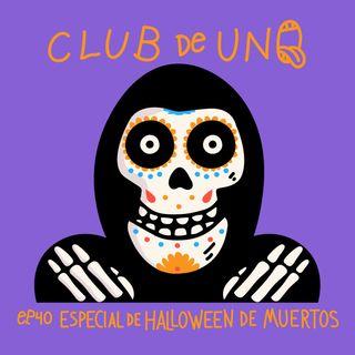 Episodio 40: Especial de Halloween de muertos