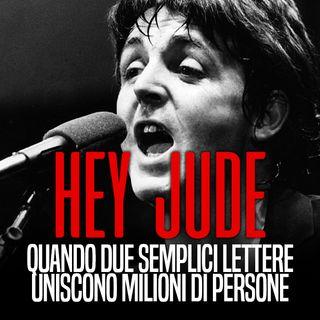 HEY JUDE - Quando due semplici lettere uniscono milioni di persone