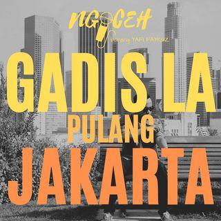 Gadis LA pulang ke JAKARTA