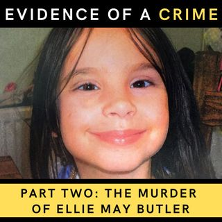 Part Two: The Murder of Ellie May Butler (Explicit)
