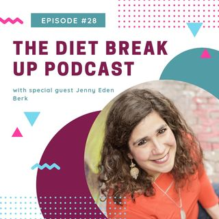 Episode #28: How to rebel against dieting culture with Jenny Eden Berk
