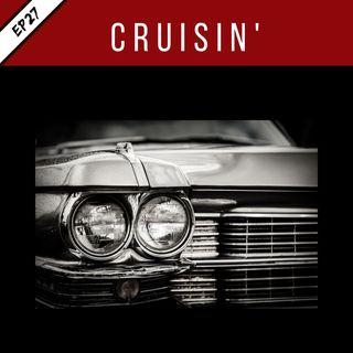 EP27: Cruisin'