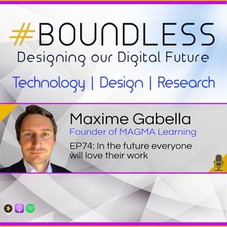 EP74: Maxime Gabella, Founder of MAGMA Learning:  In the future everyone will love their work