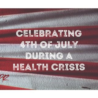 S8:E15 - Celebrating 4th of July during a Health Crisis