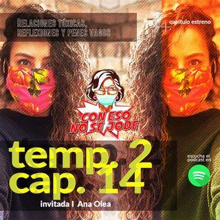 """EP 14 - """"Relaciones tóxicas, reflexiones y penes vagos con Ana Olea"""""""