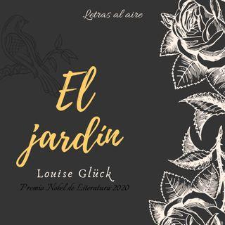 El jardín | Louise Glück