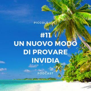 #11 Un nuovo modo di provare invidia