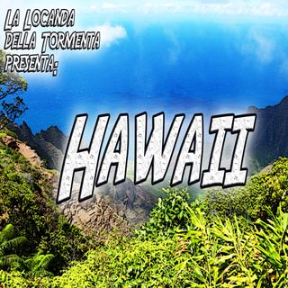 Podcast Storia - Hawaii
