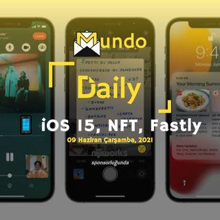 📱 iOS 15, NFT, Fastly