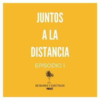 """Ep.1 """"Juntos a la Distancia"""""""